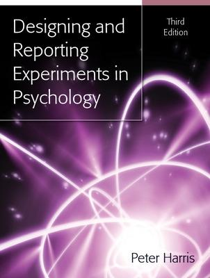 Designing and Reporting Experiments in Psychology by Peter Harris