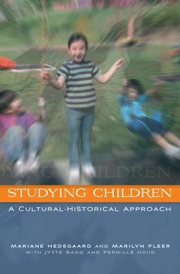 Studying Children: A Cultural-Historical Approach by Marianne Hedegaard