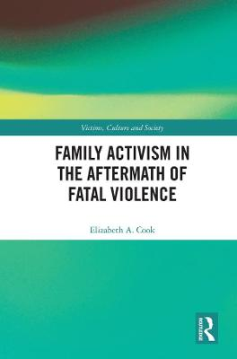 Family Activism in the Aftermath of Fatal Violence book