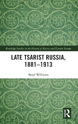 Late Tsarist Russia, 1881-1913 book