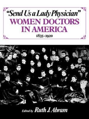 Send Us a Lady Physician by Ruth J. Abram