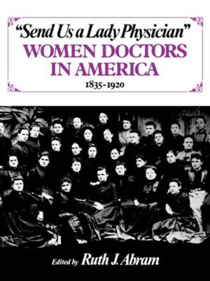 Send Us a Lady Physician by Ruth J. Abram