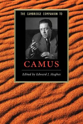 The Cambridge Companion to Camus by Edward J. Hughes