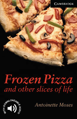Frozen Pizza and Other Slices of Life Level 6 by Antoinette Moses