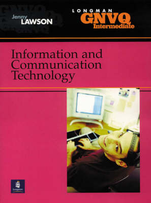 Intermediate GNVQ Information and Communication Technology by Jenny Lawson