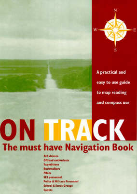 On Track: a Practical and Easy to Use Guide to Map Reading and Compass Use by Geoffrey Archer