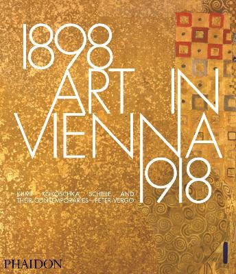 Art in Vienna 1898-1918 by Peter Vergo
