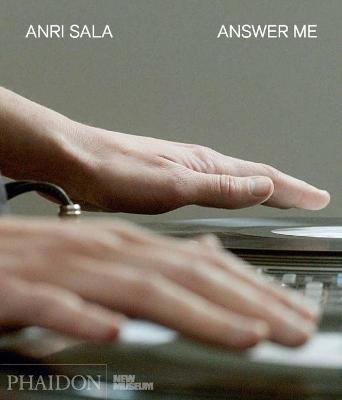 Anri Sala: Answer Me by Massimiliano Gioni