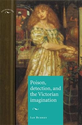 Poison, Detection and the Victorian Imagination by Ian Burney