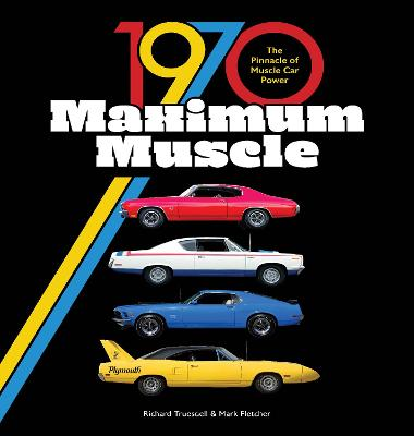 1970 Maximum Muscle: The Pinnacle of Muscle Car Power book