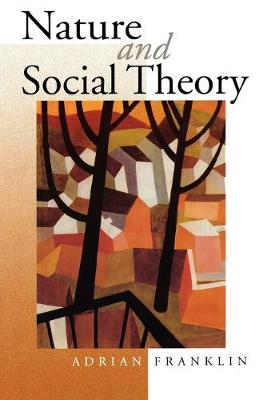 Nature and Social Theory by Alex Franklin