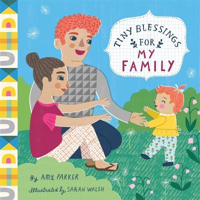 Tiny Blessings: For My Family by Amy Parker