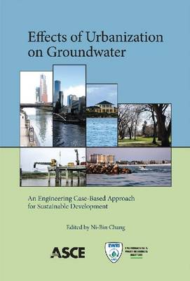 The Effects of Urbanization on Groundwater by Ni-Bin Chang
