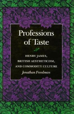 Professions of Taste by Jonathan Freedman