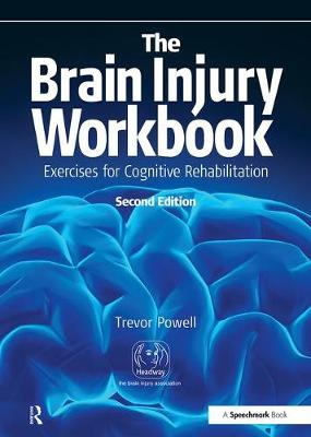 The Brain Injury Workbook by Trevor Powell