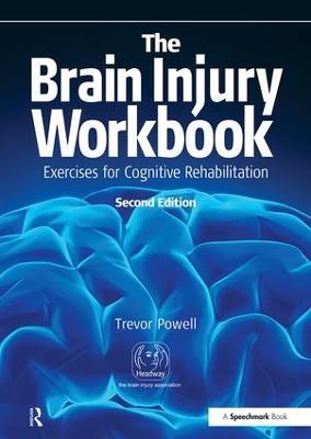The Brain Injury Workbook by Trevor Powell