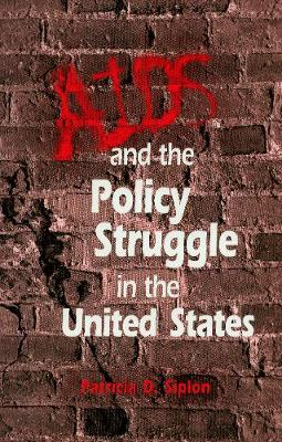 AIDS and the Policy Struggle in the United States book
