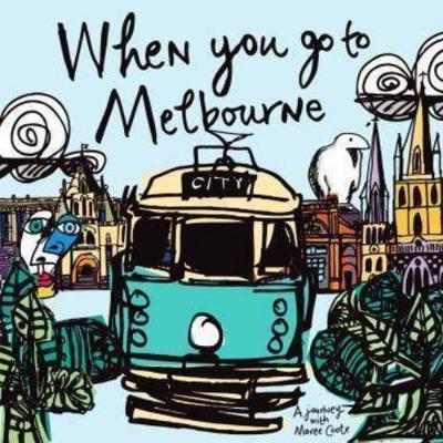 When You Go To Melbourne by Maree Coote