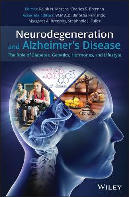 Neurodegeneration and Alzheimer's Disease: The Role of Diabetes, Genetics, Hormones, and Lifestyle by Ralph N. Martins
