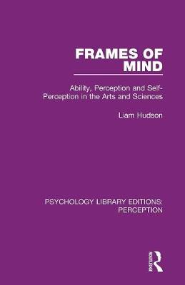 Frames of Mind: Ability, Perception and Self-Perception in the Arts and Sciences book