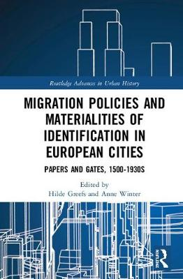 Migration Policies and Materialities of Identification in European Cities: Papers and Gates, 1500-1930s book