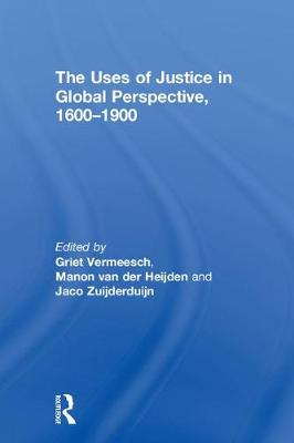 The Uses of Justice in the Early Modern World by Griet Vermeesch