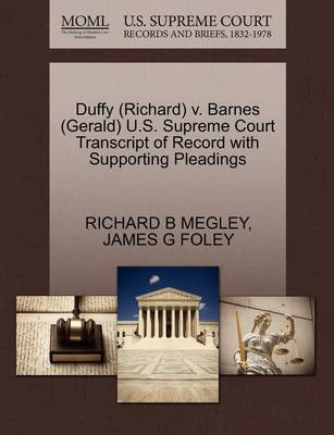 Duffy (Richard) V. Barnes (Gerald) U.S. Supreme Court Transcript of Record with Supporting Pleadings by Richard B Megley