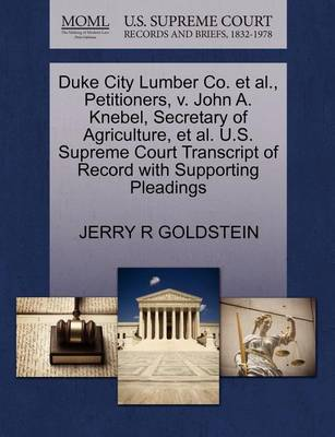 Duke City Lumber Co. et al., Petitioners, V. John A. Knebel, Secretary of Agriculture, et al. U.S. Supreme Court Transcript of Record with Supporting Pleadings by R. Goldstein