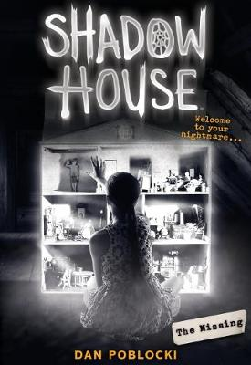 The Missing (Shadow House, Book 4) by Dan Poblocki