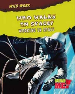 Who Walks in Space? by Linda Tagliaferro