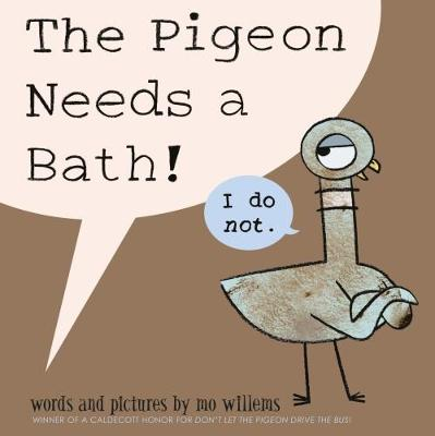 The Pigeon Needs a Bath by Mo Willems