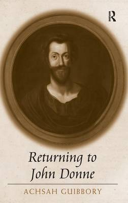 Returning to John Donne by Achsah Guibbory