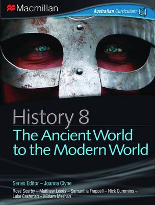History 8 - The Ancient to the Modern World by Joanna Clyne