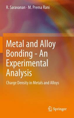 Metal and Alloy Bonding - An Experimental Analysis by R. Saravanan