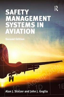 Safety Management Systems in Aviation by Alan J. Stolzer