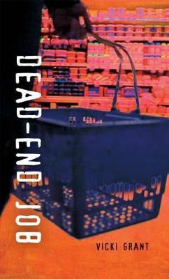 Dead-End Job by Vicki Grant