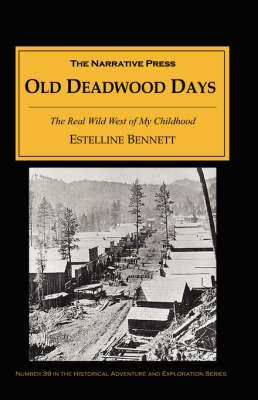 Old Deadwood Days by Estelline Bennett