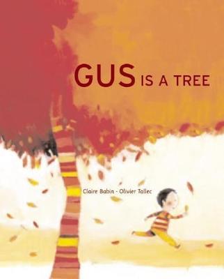 Gus is a Tree by Joy Sorman