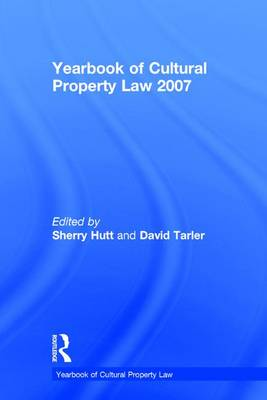 Yearbook of Cultural Property Law 2007 by Sherry Hutt