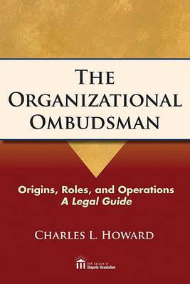 The Organizational Ombudsman by Charles Howard