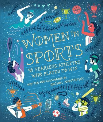 Women In Sports by Rachel Ignotofsky