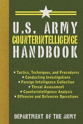 U.S. Army Counterintelligence Handbook by Department of the Army