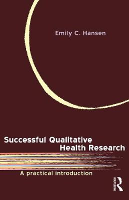 Successful Qualitative Health Research by Emily Hansen