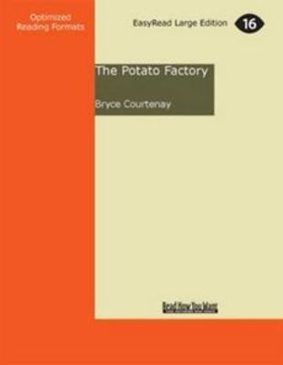 The The Potato Factory by Bryce Courtenay