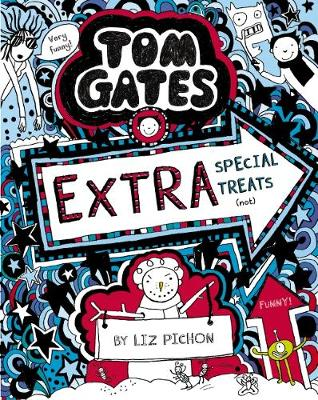 Tom Gates #6: Extra Special Treats (not) (re-release) by Liz Pichon