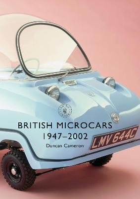 British Microcars 1947-2002 by Duncan Cameron