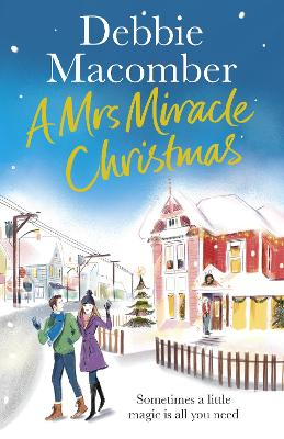 A Mrs Miracle Christmas: A Christmas Novel by Debbie Macomber