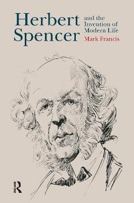 Herbert Spencer and the Invention of Modern Life book