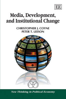 Media, Development, and Institutional Change by Christopher J. Coyne