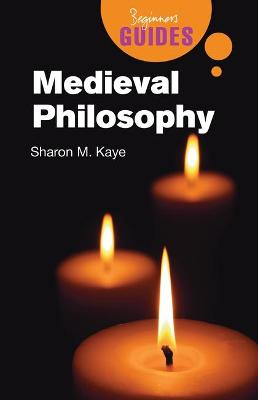 Medieval Philosophy by Sharon M. Kaye